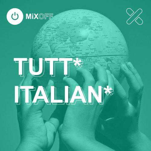 Tutt* Italian*